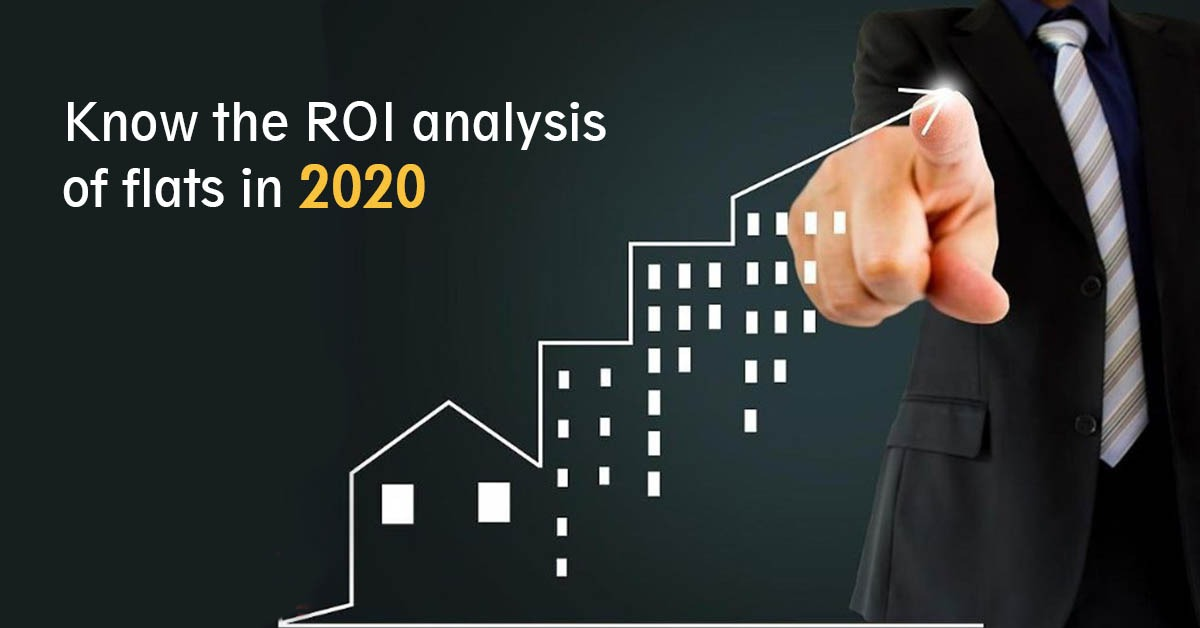 Know the ROI Analysis of Flats in 2020