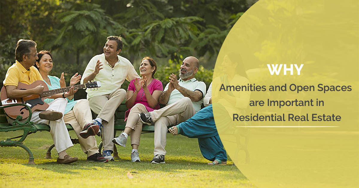 Why Amenities and Open Spaces are Important in Residential Real Estate